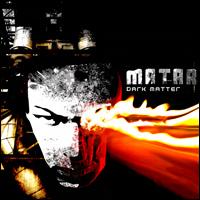 """Matar - Dark Matter """"2009"""